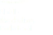 Design project Shell -Marketing Collateral